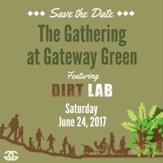 The Gathering at Gateway Green: Saturday June 24, 2017